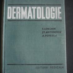 S. LONGHIN * ST. ANTONESCU * A. POPESCU - DERMATOLOGIE - Carte Dermatologie si venerologie