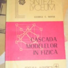 RWX 30 - CASCADA MODELELOR IN FIZICA - GEORGE C MOISIL - EDITIE 1985 - Culegere Fizica