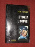 Istoria utopiei - Jean Servier