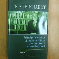 N. Steinhardt Principiile clasice si noile tendinte ale dreptului constitutional Manstirea Rohia 2008 - Carte Drept constitutional