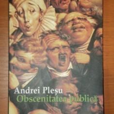 OBSCENITATEA PUBLICA-ANDREI PLESU - Roman