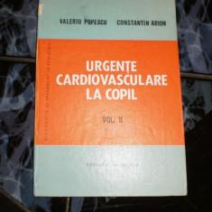 Urgentele cardiovasculare la copil - vol II - Valeriu Popescu - Carte Chirurgie