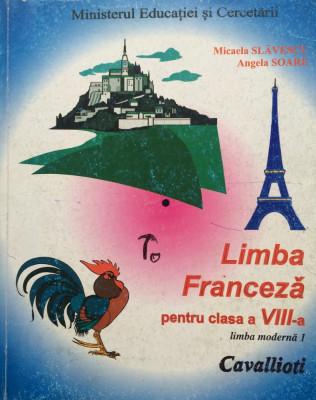 LIMBA FRANCEZA MANUAL PENTRU CLASA A VIII-A L1 - Micaela Slavescu, Angela Soare foto