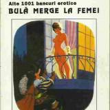 ALTE 1001 BANCURI EROTICE BULA MERGE LA FEMEI
