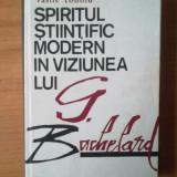 H6 Vasile Tonoiu - Spiritul stiintific modern in viziunea lui G. Bachelard (cartonata, stare foarte buna)