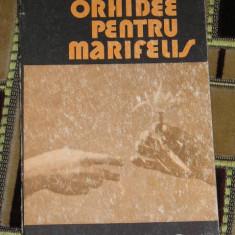 RWX 12 - ORHIDEE PENTRU MARIFELIS - LEONIDA NEAMTU - EDITATA IN 1986 - Roman