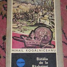 CC18 - BATALIA DE LA RAZBOIENI - MIHAIL KOGALNICEANU - EDITATA IN 1973 - Roman