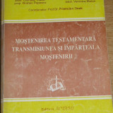 RWX 10 - MOSTENIREA TESTAMENTARA TRANSMISIUNEA SI IMPARTEALA MOSTENIRII - F DEAK