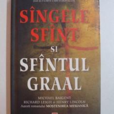 SANGELE SFANT SI SFANTUL GRAAL de MICHAEL BAIGENT, RICHARD LEIGH si HENRY LINCOLN - Roman, Rao