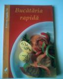 BUCATARIA RAPIDA , Pur si simplu bun - Tanja Schindler (Ed. Aquila 93) (4+1)