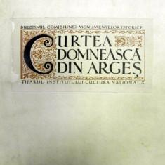 CURTEA DOMNEASCA DIN ARGES BUCURESTI 1923 - Carte Arhitectura
