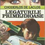 Choderlos de Laclos - LEGATURILE PRIMEJDIOASE - Roman, Anul publicarii: 2015