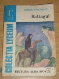 RWX 11 - BALTAGUL - MIHAIL SADOVEANU - EDITATA IN ANUL 1983, Alta editura