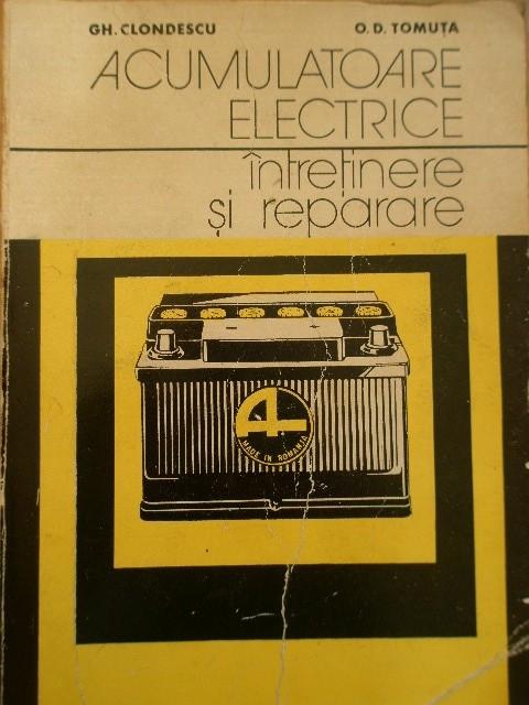 Acumulatoare Electrice Intretinere Si Reparare - Gh. Clondescu, O.d. Tomuta ,152353 foto mare