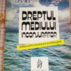 CC9 - DREPTUL MEDIULUI INCONJURATOR - DANIELA MARINESCU - EDITATA IN 1996 - Carte Dreptul mediului