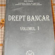 CC9 - DREPT BANCAR - ION TURCU - VOLUMUL I - EDITATA IN 1999 - Carte Drept bancar