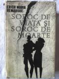 """SOROC DE VIATA SI SOROC DE MOARTE"", Erich Maria Remarque, 1966. Cartonata, Alta editura"