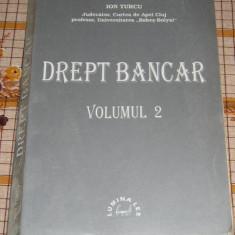 CC9 - DREPT BANCAR - ION TURCU - VOLUMUL II - EDITATA IN 1999 - Carte Drept bancar
