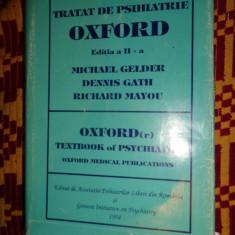 Tratat de psihiatrie/ Oxford- Michael Gelder, Dennis Gath, Richard Mayou - Carte Psihiatrie