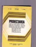 A. VALDA -E. BOTEZ -S. VELICU PROIECTAREA MASINILOR UNELTE, Alta editura