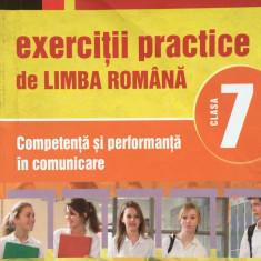 EXERCITII PRACTICE DE LIMBA ROMANA COMPETENTA SI PERFORMANTA IN COMUNICARE CLASA A VII-A