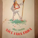 Nica fara frica ( ilustratii- Perahim)- Nina Cassian - Carte de povesti