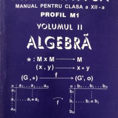 MATEMATICA MANUAL PENTRU CLASA A XII-A M1 - Mircea Ganga (Volumul II - Algebra) - Manual scolar mast, Clasa 12, Mathpress