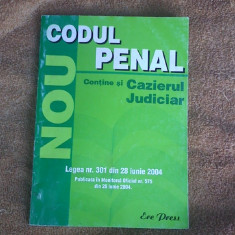 CODUL PENAL CONTINE SI CAZIERUL JUDICIAR - LEGEA NR 301 DIN 28 IUNIE 2004 - Carte Codul penal adnotat