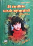 SA DESCIFRAM TAINELE MATEMATICII CLASA A III-A - Rodica Birau (Partea intai)