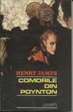 Henry James - Comorile din Poynton, Univers, 1984