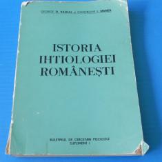 GEORGE D VASILIU, GHEORGHE I MANEA - ISTORIA IHTIOLOGIEI ROMANESTI. cu autograful lui gh i manea - Carti Zootehnie