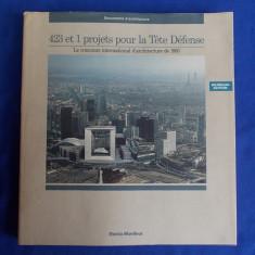 CARTE ARHITECTURA ~ 423 ET 1 PROJECTS POUR LA TETE DEFENSE ( CONCURSUL INTERNATIONAL DE ARHITECTURA DIN 1983 ) - PARIS - 1989