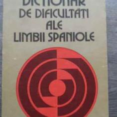 Dictionar De Dificultati Ale Limbii Spaniole - Ileana Scipione ,519990