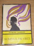 RWX 22 - SOMNUL DE VECI - RAYMOND CHANDLER