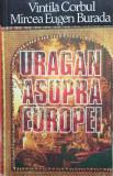 URAGAN ASUPRA EUROPEI - Vintila Corbul, Mircea Eugen Burada, 1993