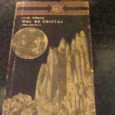 H G Wells - Oul de cristal - opere alese volumul IV - 1965 - Carte SF