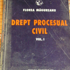 RWX 03 - DREPT PROCESUAL CIVIL - FLOREA MAGUREANU - VOLUMUL I - EDITATA IN 1996 - Carte Drept procesual civil