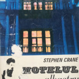 HOTELUL ALBASTRU - Stephen Crane - Roman, Anul publicarii: 1975