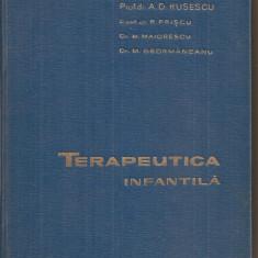 (C5383) TERAPEUTICA INFANTILA DE PROF. DR. A.D. RUSSESCU, R. PRISCU, M. MAIORESCU, M. GEORMANEANU, EDITURA MEDICALA, 1963 - Carte Pediatrie