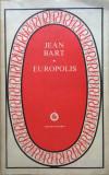 EUROPOLIS - Jean Bart (editura Minerva), 1980