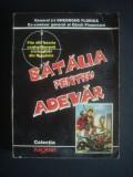 GENERAL GHEORGHE FLORICA - BATALIA PENTRU ADEVAR {cu autograf}