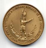 MEDALIE  A XXX A ANIVERSARE A ELIBERARII ROMANIEI DE SUB JUGUL FASCIST EXPOZITIA NATIONALA DE MAXIMAFILIE TG. MURES 1974 ISTORIE INDEPENDENTA
