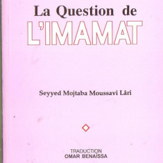 Seyyed Mojtaba Moussavi Lari - La question de l' imamat - Carti Islamism