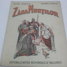 ZĂNA MUNŢILOR, PETRE ISPIRESCU, ILUSTRAŢII STOICA D, 1943 - Carte veche