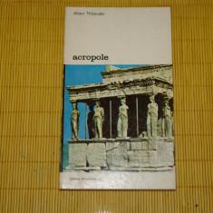 Acropole - Albert Thibaudet - Editura Meridiane - 1986