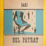 OUL PATRAT Saki - Roman, Anul publicarii: 1991