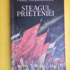 STEAGUL PRIETENIEI Vasili Ardamatschi Comunism - Carte Epoca de aur