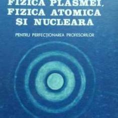 Optica, Fizica Plasmei, Fizica Atomica Si Nucleara Pentru Per - Colectiv, 524313 - Carte Fizica