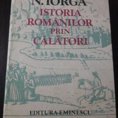 ISTORIA ROMANILOR PRIN CALATORI -- Nicolae Iorga -- 1981, 700 p. - Istorie