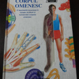 CORPUL OMENESC - O FASCINANTA INCURSIUNE IN TAINELE ALCATUIRII SI FUNCTIONARII CORPULUI OMENESC -- Peter Abrahams - Traducere Adriana Badescu -- 16 p.